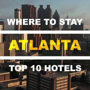 ATLANTA GA: Top 10 Places to Stay in Atlanta, Georgia (Hotels & Resorts!)