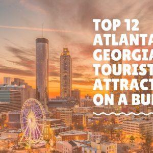 Top 12 Atlanta Georgia tourist attractions on a Budget - Atlanta Georgia Things to do