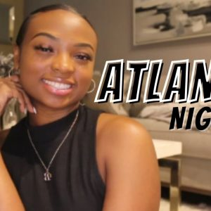 THINGS TO DO IN ATL | NIGHTLIFE!