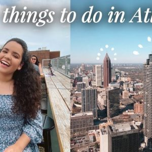 Things to do in Atlanta, Georgia: my tips and recommendations!