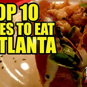 Top 10 places to eat in Atlanta